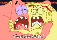 … you know in the end, your friendship is more important than an argument. | 27 Signs You And Your BFF Might Actually Be Spongebob And Patrick