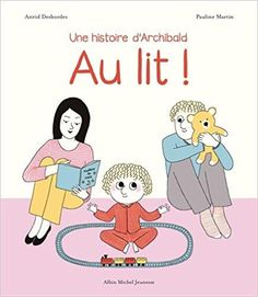 : Une histoire d'Archibald by Astrid Desbordes, Pauline Martin and Read this Book on Kobo's Free Apps. Discover Kobo's Vast Collection of Ebooks and Audiobooks Today - Over 4 Million Titles! Watercolor Illustration Children, Children's Book Illustration, Character Illustration, Child Smile, Child Day, Step Children Quotes, Astrid Desbordes, Albin Michel Jeunesse, Kitty Crowther