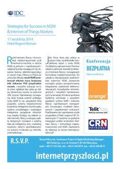 BEZPŁATNA KONFERENCJA 17 września 2014 Warsaw Regent Hotel - Strategies for Success in M2M & Internet of Things Markets http://internetprzyszlosci.pl/