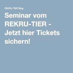 Seminar vom REKRU-TIER - Jetzt hier Tickets sichern!