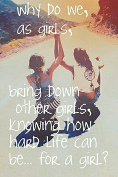 Why Do We, as Girls...