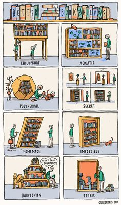 Better Bookshelves By Grant Snider Mine Is Most Like Tetris