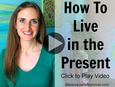 VIDEO: 2 Quick & easy ways to bring your focus back to the present (that's where the peace is). http://melaniejaderummel.com/how-to-live-in-the-present/
