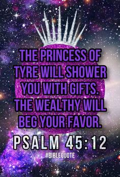 Discover the coolest The princess of Tyre will shower you with gifts. The wealthy will beg your favor. Christian Living, Christian Life, Christian Quotes, Scripture Verses, Bible Scriptures, Bible Quotes, Psalm 45, Psalm 119 105, Study Methods