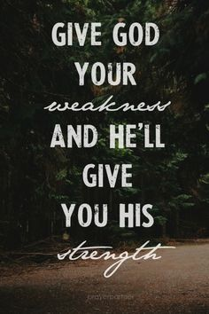 god can use our weaknesses as easily as our strength in order to accomplish his will - Google Search