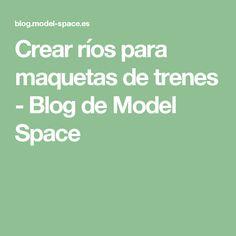 Crear ríos para maquetas de trenes - Blog de Model Space