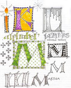Art du Jour by Martha Lever: October 2011 Doodle Lettering, Creative Lettering, Lettering Styles, Lettering Ideas, Tangle Doodle, Doodles Zentangles, Zentangle Patterns, Calligraphy Letters, Typography Letters