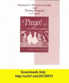 Instructors Resource Guide and Test Program to Accompany Prego! An Invitation to Italian, 6th Edition (9780072883763) Graziana Lazzarino , ISBN-10: 0072883766  , ISBN-13: 978-0072883763 ,  , tutorials , pdf , ebook , torrent , downloads , rapidshare , filesonic , hotfile , megaupload , fileserve