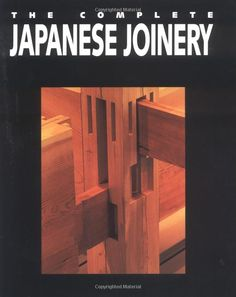 The Complete Japanese Joinery: Hideo Sato, Yasua Nakahara, Koichi Paul Nii