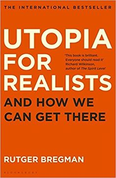 Amazon.fr - Utopia for Realists : and how we can get there - Rutger Bregman - Livres