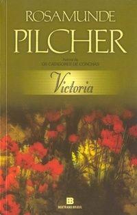SEMPRE ROMÂNTICA!!: Victoria - Rosamunde Pilcher, por Sueli