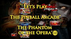 RöstiWarrior's Realm - Gameplay and walkthrough videos: Let's Play The Pinball Arcade™: The Phantom of the...