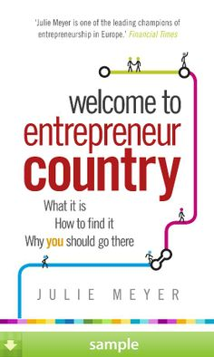 'Welcome to Entrepreneur Country' by Julie Meyer - Download a free ebook sample and give it a try! Don't forget to share it, too.