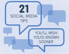 21 Social Media Tips You'll Wish You'd Known Sooner For Facebook, Twitter, Pinterest, Instagram, and LinkedIn.