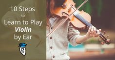 10 Steps to Learn to Play Violin By Ear