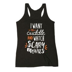 I Want to Cuddle and Watch Scary Movies -Adult Ladies Triblend Racerback Tank - Halloween - Scary Movies - Trick Or Treat