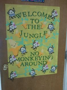 """""""Welcome to the jungle"""" - I would add """"Where we are wild about learning and enjoy monkeying around"""""""