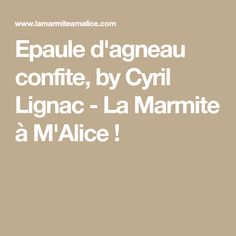 Epaule d'agneau confite, by Cyril Lignac - La Marmite à M'Alice !