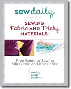Learn about sewing fabric and tricky materials when you download your free eBook today!