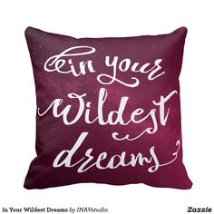 In Your Wildest Dreams Pink Space Pillows