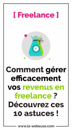 10 astuces pour gérer ses revenus freelance Finance, Coaching, Management, Words, Blog, Bank Account, Entrepreneurship, Computer Science, Advice