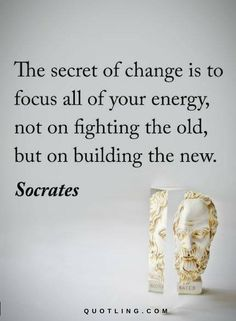 quotes The secret of change is to focus all of your energy not on fighting the Famous Quotes For Success Change Quotes, Quotes To Live By, Me Quotes, Motivational Quotes, Inspirational Quotes, Qoutes, New Life Quotes, Random Quotes, Daily Quotes