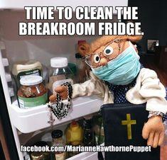 Time to clean the breakroom fridge. Office Humor Funny Meme Work Baptist