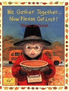 We Gather Together...Now Please Get Lost! by Diane deGroat, http://www.amazon.com