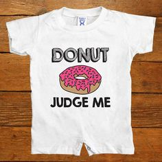 Donut Judge Me -- Baby Onesie
