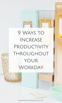 Trying to lead a more productive day? Here are 9 ways to increase productivity throughout your workday - perfect for any girl boss and blogger!