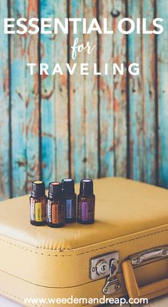 Essential Oils For Traveling || Weed 'Em and Reap