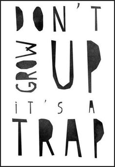 Don't Grow Up it's A Trap Quote Wall Art <3 Love it!