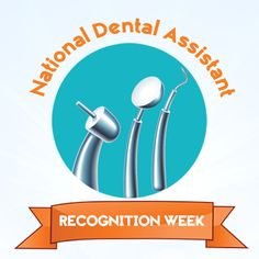 National Dental Assistant Recognition Week: March 1 - March 7, 2015