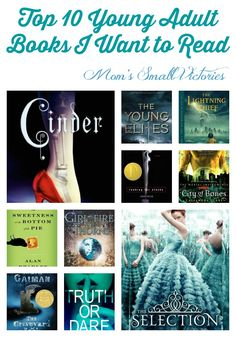 Top 10 Young Adult Books I Want to Read. Dystopian, Fairy tale retellings, bad princesses, a young detective and ghosts round out the 10 YA books I want to read.
