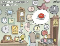 Man has a lot of clocks to change for daylight savings. Time Cartoon, Cartoon Images, Redeeming The Time, Daylight Savings Time, Political Cartoons, Psalm 31, Ephesians 5, Image Search, Comics