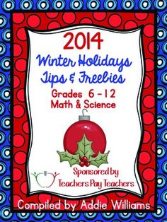Season's greetings and welcome to the 2014 Winter Holidays eBook for Grades 6-12 for Science and Math!  Thirty-five super secondary sellers have joined together to bring you this bundle of ideas and goodies! Be sure to sit down and read through all of the wonderful teaching tips and download the freebies!
