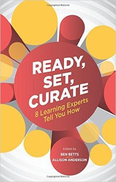Buy Ready, Set, Curate: 8 Learning Experts Tell You How by Allison Anderson, Ben Betts and Read this Book on Kobo's Free Apps. Discover Kobo's Vast Collection of Ebooks and Audiobooks Today - Over 4 Million Titles! Instructional Technology, Instructional Design, Humble Beginnings, Training And Development, Higher Education, My Books, This Book, About Me Blog, Told You So