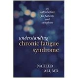 Understanding Chronic Fatigue Syndrome : An Introduction for Patients and Caregivers Chronic Fatigue Syndrome, Caregiver