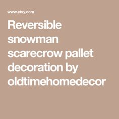 Reversible snowman scarecrow pallet decoration by oldtimehomedecor