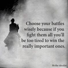 STATUS QUOtes — Picture Quote — 20180219 is part of Status Quotes Status Sayings Status Picture Quotes - A STATUS QUOtes picture quote that is inspirational, poignant, thoughtprovoking or witty Choose your battles wisely and fight the worthy ones Status Quotes, Wisdom Quotes, Me Quotes, Quotes And Notes, Great Quotes, Inspirational Quotes, Battle Quotes, Choose Your Battles, Important Life Lessons