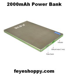 Power Banksenhanced the usage of mobile phones with working as a backup power that will never make your battery power exhausted. Among the amazing and exciting range of power banks, Feye 2000 mAh power bank is the bestdevice to match up with your requirement and style. It is a useful, compact and portable charger available in attractive designs and colors that makes it more stylish and vivid.