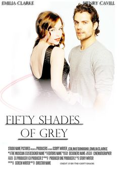 everything50shades:    Fifty Shades Of Grey Poster Ana: Emilia Clarke , Christian:Henry Cavill.