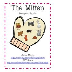 This is an emergent reader with based on the story The Mitten by Jan Brett....