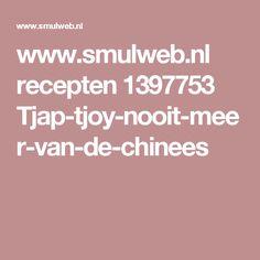 www.smulweb.nl recepten 1397753 Tjap-tjoy-nooit-meer-van-de-chinees