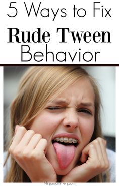 5 Ways to Fix Rude Tween Behavior