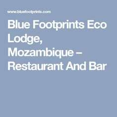 Blue Footprints Eco Lodge, Mozambique – Restaurant And Bar