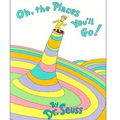 "Oh, the Places You'll Go by Dr. Seuss: ""KID, YOU'LL MOVE MOUNTAINS!...  Your mountain is waiting...  So...get on your way!""  #Dr_Seuss #Oh_the_Places_You_ll_Go"