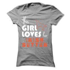 This Girl Loves Her Irish Setter-lzrys T Shirt, Hoodie, Sweatshirt