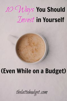 Think you can't invest in yourself while you're on a tight budget? Think again. Read 10 ways you should invest in yourself, even while on a budget.