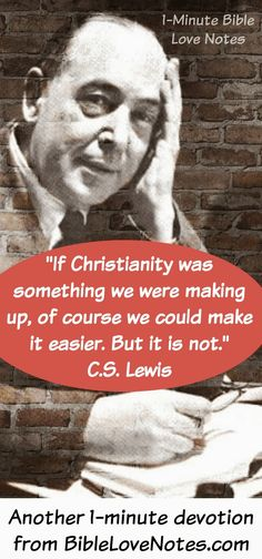 C.S. Lewis has a wonderful way of explaining hard truths. This 1-minute devotion addresses the fact that God is not always easy to understand.  (2 Peter 1:3).